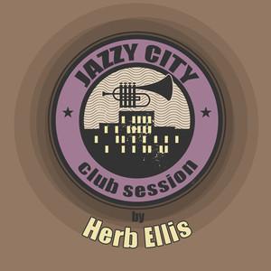 JAZZY CITY - Club Session by Herb Ellis
