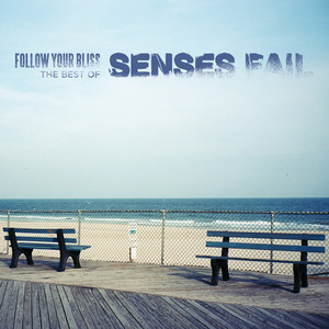 Follow Your Bliss: The Best of Senses Fail - Senses Fail