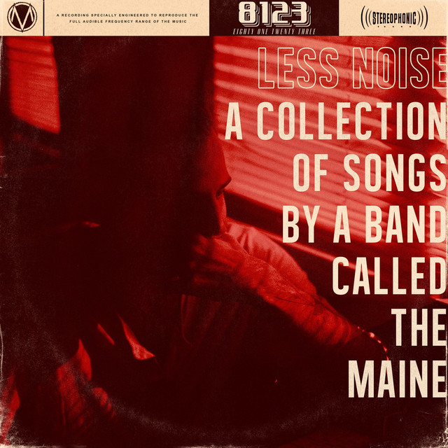 Album cover for Less Noise: A Collection of Songs by a Band Called the Maine by The Maine
