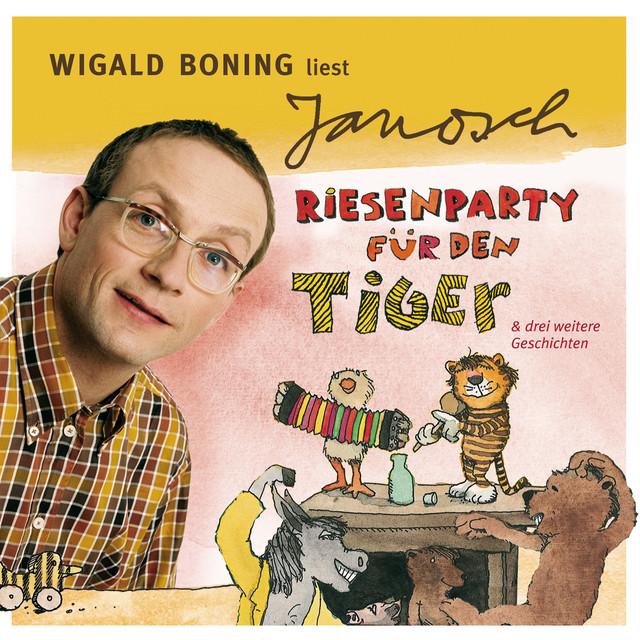 Folge 4: Wigald Boning liest Janosch - Riesenparty für den Tiger & drei weitere Geschichten (Ungekürzt) Cover