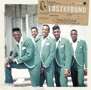 Lost & Found:The Temptations: You've Got To Earn It (1962-1968) album