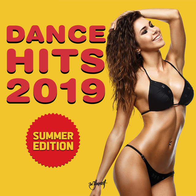 Dance Hits 2019 - Summer Edition - Be Yourself Music