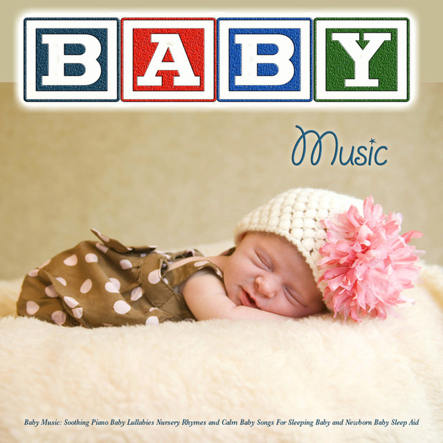 Soothing Piano Baby Lullabies Nursery Rhymes And Calm Songs For Sleeping Newborn Sleep Aid By Music On Spotify