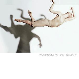 Wymond Miles - Call by Night