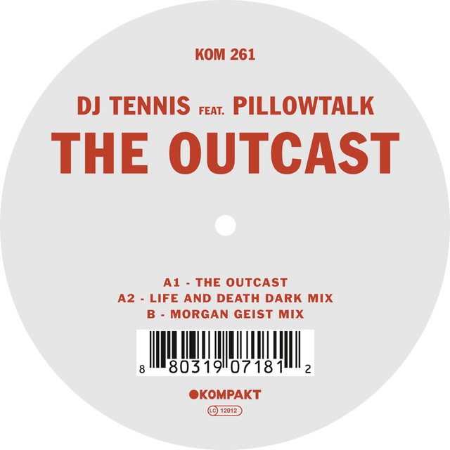 The outcast - DJ Tennis ft. Pillowtalk