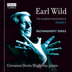Earl Wild: The Complete Transcriptions & Original Piano Works, Vol. 2 album