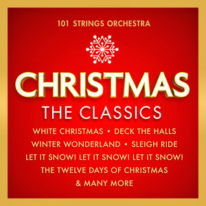 Christmas – The Classics – Featuring White Christmas, Deck The Halls, Sleigh Ride, The Twelve Days of Christmas & Many More album