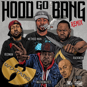 Hood Go Bang! (Remix) [feat. Redman, Method Man, Raekwon, U-God, Mathematics] Albümü