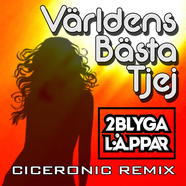 Världens bästa tjej (Ciceronic Remix)