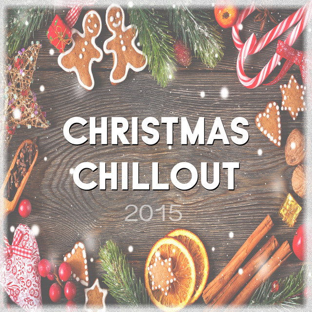 Album cover for Christmas Chillout 2015 by Christmas Favourites, Children Christmas Favourites