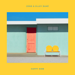 Happy Now - Zedd
