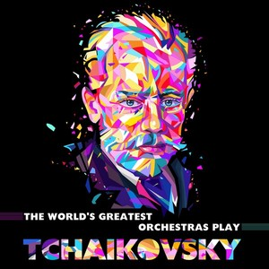 The World's Greatest Orchestras play Tchaikovsky Albumcover