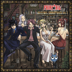 """Fairy Tail"" Original Soundtrack Vol.1 - Yasuharu Takanashi"