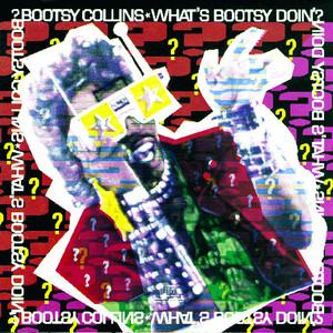 What's Bootsy Doin'? album