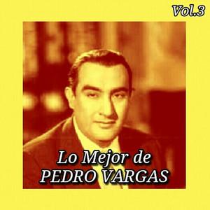 Lo Mejor de Pedro Vargas, Vol. 3 album