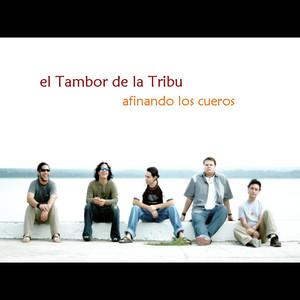 Afinando los Cueros - El Tambor De La Tribu