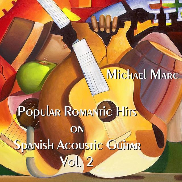 Popular Romantic Hits on Spanish Acoustic Guitar, Vol. 2