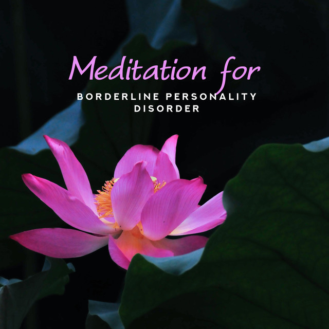 Meditation for Borderline Personality Disorder: Achieve