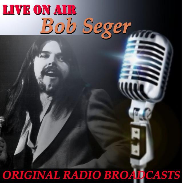 Live on Air: Bob Seger